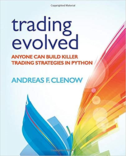 Trading Evolved: Anyone can Build Killer Trading Strategies in Python